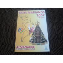 Almanaque De Nossa Senhora Aparecida -ecos Marianos 2007.