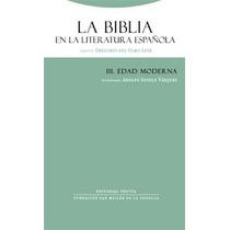 La Biblia En La Literatura Española Iii Edad De Sotelo Vazqu