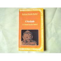 A Verdade ( A Doutrina De Buda ) - Bukkyo Dendo Kyokai