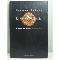 Budismo Essencial - Gyomay Kubose