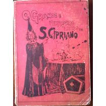 O Grande E Verdadeiro Livro De São Cipriano Ed.spiker D 1964