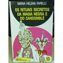 Livro Os Rituais Secretos Da Magia Negra E Do Candomblé