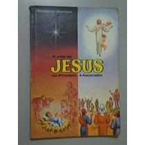 Livro A Vida De Jesus Do Presépio À Ascensão - Giordano
