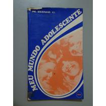 Livro Meu Mundo Adolescente - Pe. Zezinho