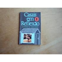 Livro - Casais Em Reflexão - 1 - Antonio Fernandes