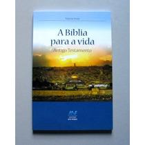 A Bíblia Para A Vida - Antigo Testamento - Martin Irure