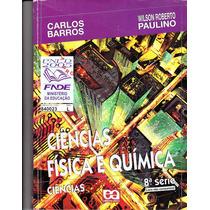 Ciências Física E Química 8ª Série Ano 2004- Carlos Barros