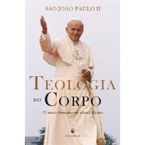 Teologia Do Corpo - São João Paulo Ii