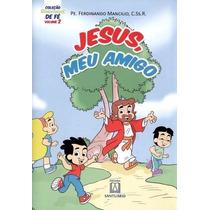 Livro Jesus, Meu Amigo - Coleção Sementinhas De Fé Vol. 2