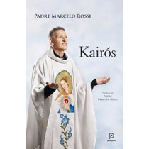 Livro Kairós - Padre Marcelo Rossi - Católico - Vida Cristã