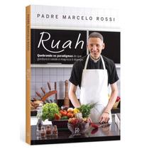 Livro Ruah Padre Marcelo Rossi - Quebrando Os Paradigmas...