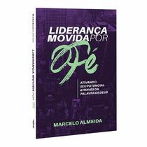 Livro Liderança Movida Por Fé Marcelo Almeida