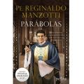 Padre Pe. Reginaldo Manzotti - Parábolas - Sinais Do Sagrado