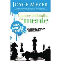 Campo De Batalha Da Mente Para Adolescentes - Joyce Meyer