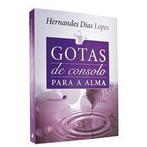 Livro Gotas De Consolo Para A Alma De Hernandes Dias Lopes
