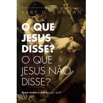 O Que Jesus Disse? O Que Jesus Nao Disse? Livro Testamento