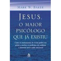 Livro Jesus, O Maior Psicólogo Que Já Existiu Reliquiaja