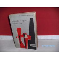 Livro Educação Religiosa Das Crianças H Lubienska Lenval1963