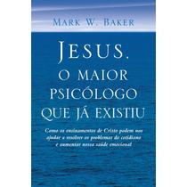 Livro Jesus,o Maior Psicólogo Que Já Existiu -novo-lacrado