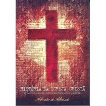 Livro História Da Igreja Cristã - Abraão De Almeida