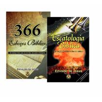 Livro 366 Esboços Bíblicos + Livro Escatologia Bíblica