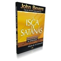 A Isca De Satanás - John Bevere Livro Frete Grátis