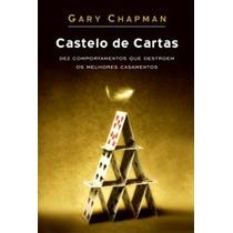 Castelo De Cartas - Gary Chapman
