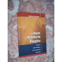 O Dom De Profecia No Púlpito, Emilson Dos Reis