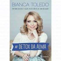 Detox Da Alma - Bianca Toledo