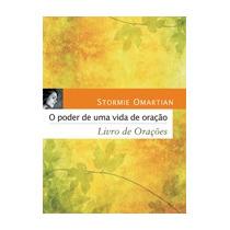 O Poder De Uma Vida De Oração-livro De Orações