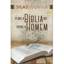 O Que A Bíblia Diz Sobre O Homem - Silas Malafaia