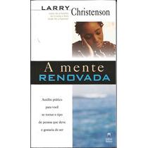 Livro A Mente Renovada - Larry Christenson [gospel]