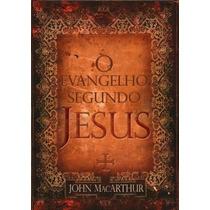 Livro O Evangelho Segundo Jesus * John Macarthur