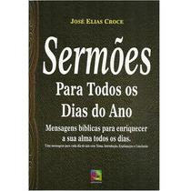Sermões Para Todos Os Dias Do Ano José Elias Croce