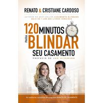 Livro 120 Minutos Para Blindar Seu Casamento - Cristiane Car