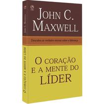 Livro O Coração E A Mente Do Líder - John C. Maxwell