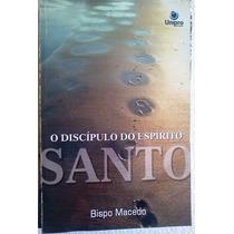 Bispo Macedo O Discipulo Do Espirito Santo Editora Unipro