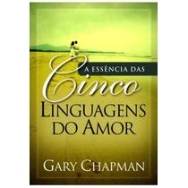 Livro A Essência Das 5 Linguagens Do Amor - Frete Grátis