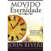 Movido Pela Eternidade - Livro Jonh Bevere