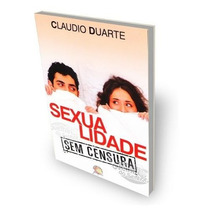 Sexualidade Sem Censura Livro Claudio Duarte