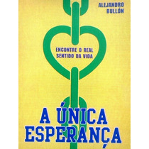 Alejandro Bullon A Unica Esperança 2014 Casa Publicadora