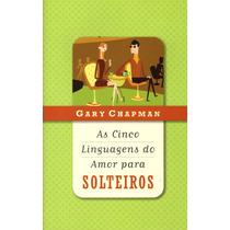 Livro As Cinco Linguagens Do Amor Para Solteiros - Gary