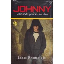 Johnny, Esta Noite Pedirão Sua Alma Livro - Lúcio Barreto Jr