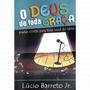 Livro O Deus De Toda Graça - Lúcio Barreto