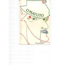 O Matuto - Zíbia M. Gasparetto - 1998