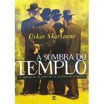 A Sombra Do Templo Livro Oskar Skarsaune