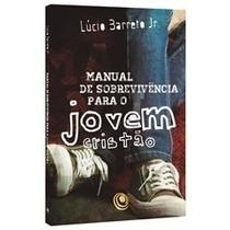 Manual De Sobrevivência Para O Jovem Cristão Pr. Lucinho