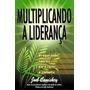 Livro Multiplicando A Liderança Joel Comiskey Igreja Células
