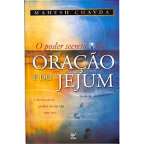 Livro O Poder Secreto Da Oração E Do Jejum / Mahesh Chavda.