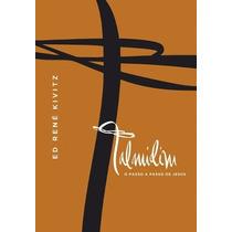 Talmidim Livro O Passo A Passo De Jesus Ed Mundo Cristão